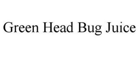 GREEN HEAD BUG JUICE