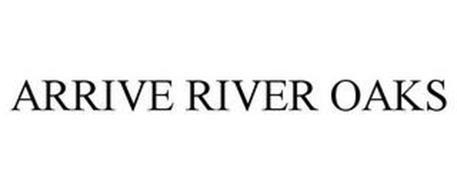 ARRIVE RIVER OAKS