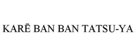 KARE BAN BAN TATSU-YA
