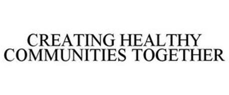 CREATING HEALTHY COMMUNITIES TOGETHER