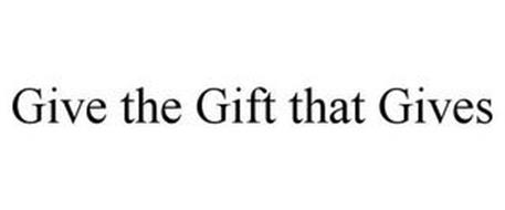 GIVE THE GIFT THAT GIVES