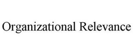 ORGANIZATIONAL RELEVANCE