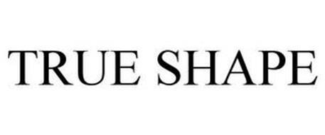 TRUE SHAPE