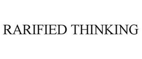 RARIFIED THINKING