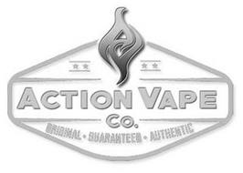 ACTION VAPE CO. ORIGINAL · GUARANTEED · AUTHENTIC