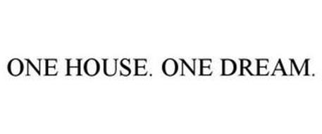 ONE HOUSE. ONE DREAM.