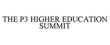 THE P3 HIGHER EDUCATION SUMMIT