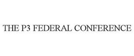 THE P3 FEDERAL CONFERENCE