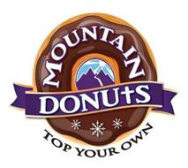 MOUNTAIN DONUTS TOP YOUR OWN
