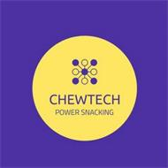 CHEWTECH POWER SNACKING