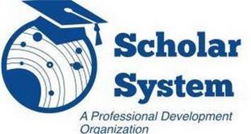 SCHOLAR SYSTEM A PROFESSIONAL DEVELOPMENT ORGANIZATION