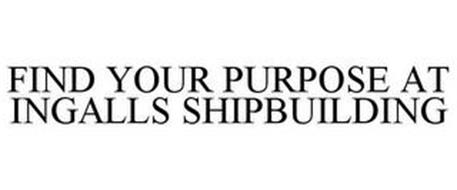 FIND YOUR PURPOSE AT INGALLS SHIPBUILDING