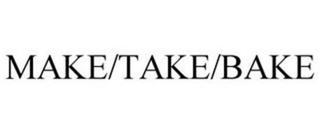 MAKE/TAKE/BAKE