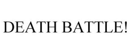 DEATH BATTLE!