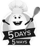 5 DAYS 5 WAYS