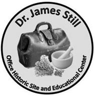 DR. JAMES STILL OFFICE HISTORIC SITE AND EDUCATIONAL CENTER