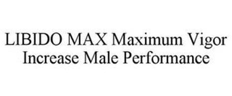 LIBIDO MAX MAXIMUM VIGOR INCREASE MALE PERFORMANCE