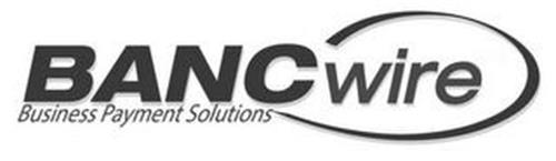 BANCWIRE BUSINESS PAYMENT SOLUTIONS