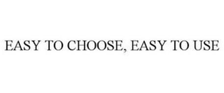 EASY TO CHOOSE, EASY TO USE