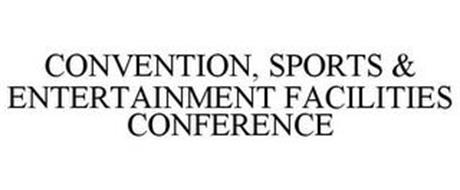 CONVENTION, SPORTS & ENTERTAINMENT FACILITIES CONFERENCE