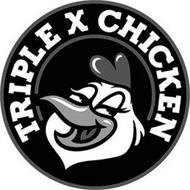 TRIPLE X CHICKEN