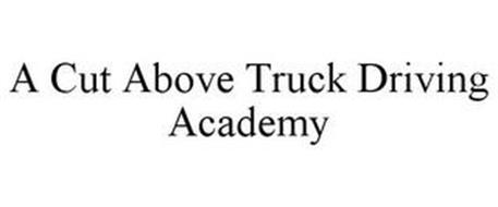 A CUT ABOVE TRUCK DRIVING ACADEMY