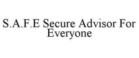 S.A.F.E. SECURE ADVISOR FOR EVERYONE