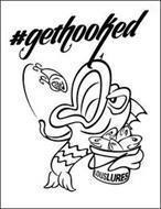 #GETHOOKED LOUSLURES