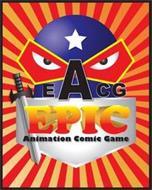 EACG EPIC ANIMATION COMIC GAME