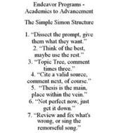 ENDEAVOR PROGRAMS - ACADEMICS TO ADVANCEMENT THE SIMPLE SIMON STRUCTURE 1.