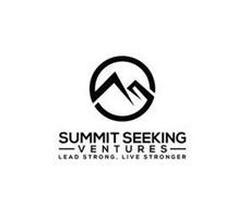 SUMMIT SEEKING VENTURES LEAD STRONG, LIVE STRONGER