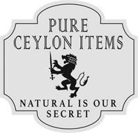 PURE CEYLON ITEMS NATURAL IS OUR SECRET
