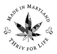 MADE IN MARYLAND THRIV FOR LIFE