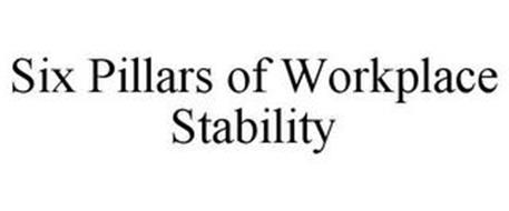 SIX PILLARS OF WORKPLACE STABILITY