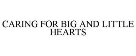 CARING FOR BIG AND LITTLE HEARTS