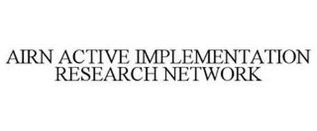 AIRN ACTIVE IMPLEMENTATION RESEARCH NETWORK