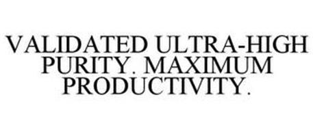VALIDATED ULTRA-HIGH PURITY. MAXIMUM PRODUCTIVITY.