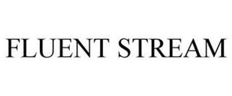 FLUENT STREAM