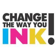 CHANGE THE WAY YOU INK!