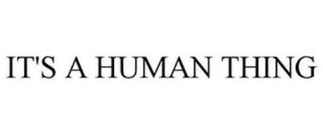 IT'S A HUMAN THING