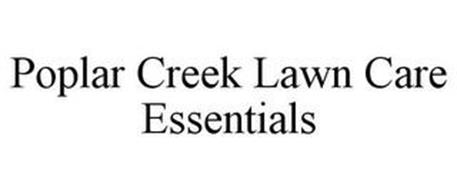 POPLAR CREEK LAWN CARE ESSENTIALS