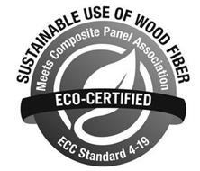 SUSTAINABLE USE OF WOOD FIBER MEETS COMPOSITE PANEL ASSOCIATION ECO-CERTIFIED ECC STANDARD 4-19