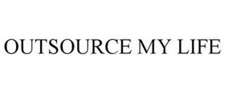 OUTSOURCE MY LIFE