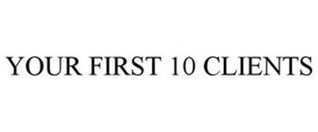 YOUR FIRST 10 CLIENTS