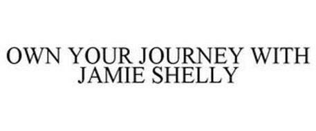 OWN YOUR JOURNEY WITH JAMIE SHELLY