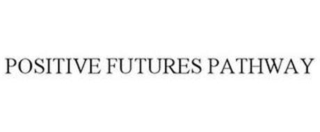 POSITIVE FUTURES PATHWAY