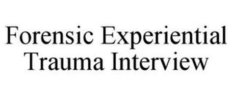 FORENSIC EXPERIENTIAL TRAUMA INTERVIEW
