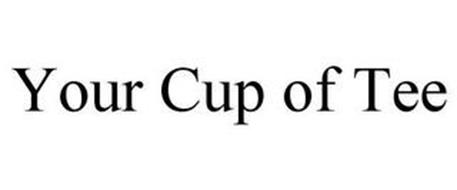 YOUR CUP OF TEE
