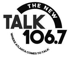 THE NEW TALK 106.7 WHERE ATLANTA COMES TO TALK
