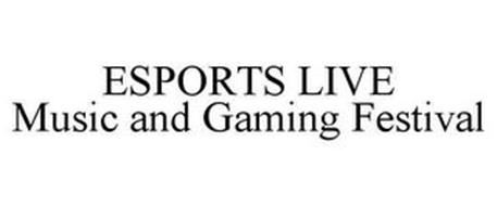 ESPORTS LIVE MUSIC AND GAMING FESTIVAL